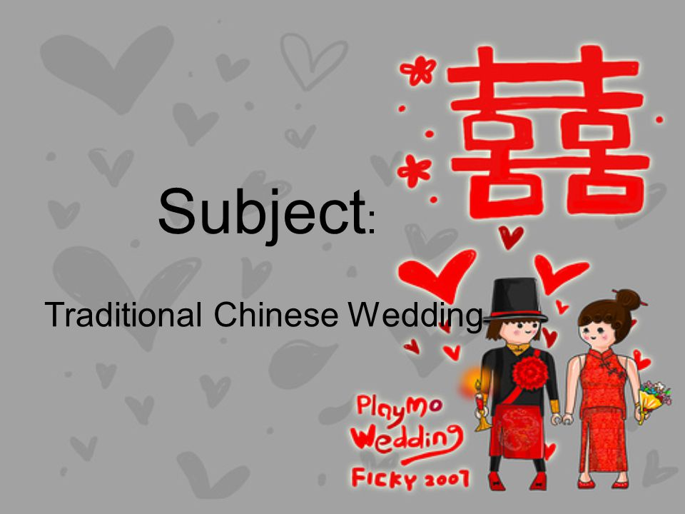 Subject : Traditional Chinese Wedding