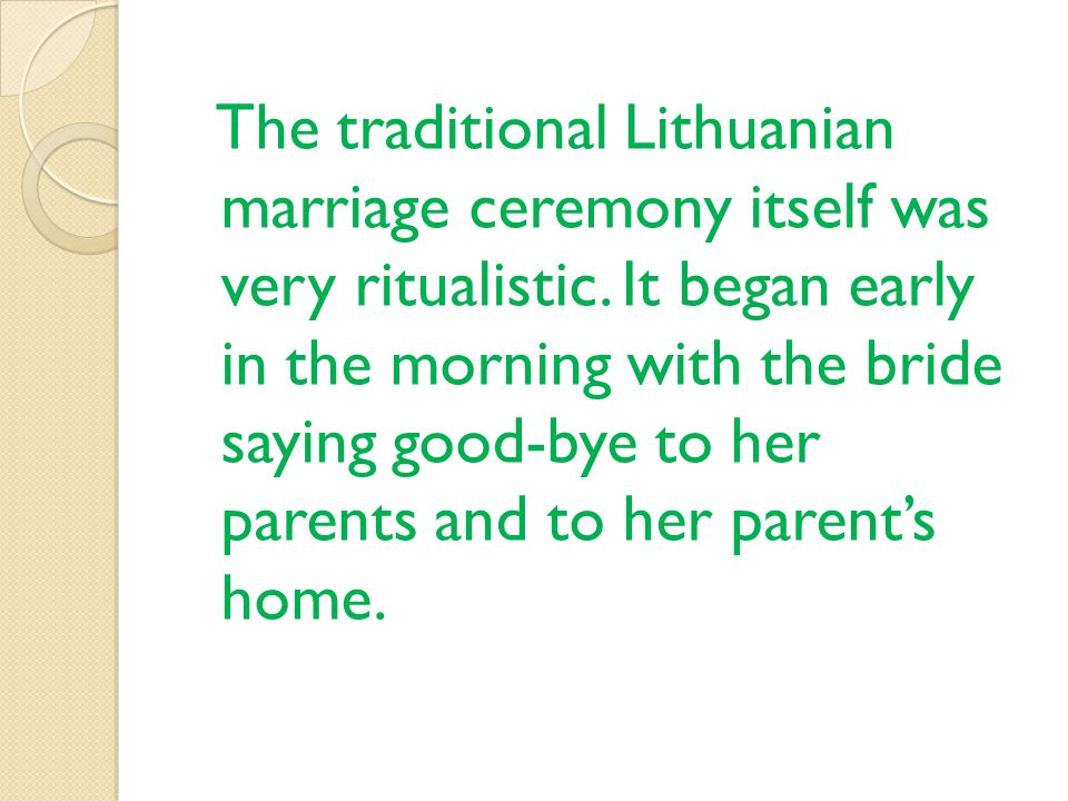 The traditional Lithuanian marriage ceremony itself was very ritualistic.