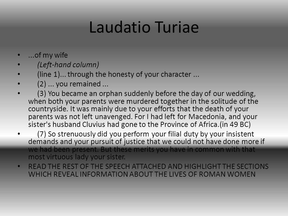 Laudatio Turiae...of my wife (Left-hand column) (line 1)...