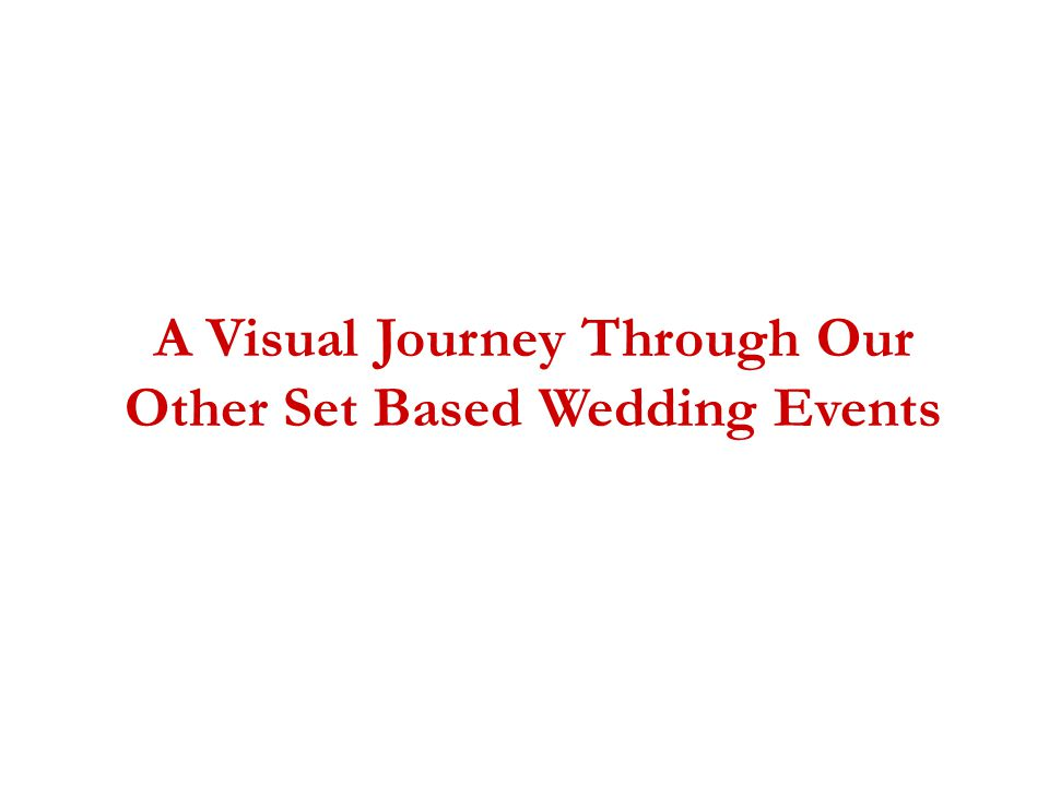 A Visual Journey Through Our Other Set Based Wedding Events