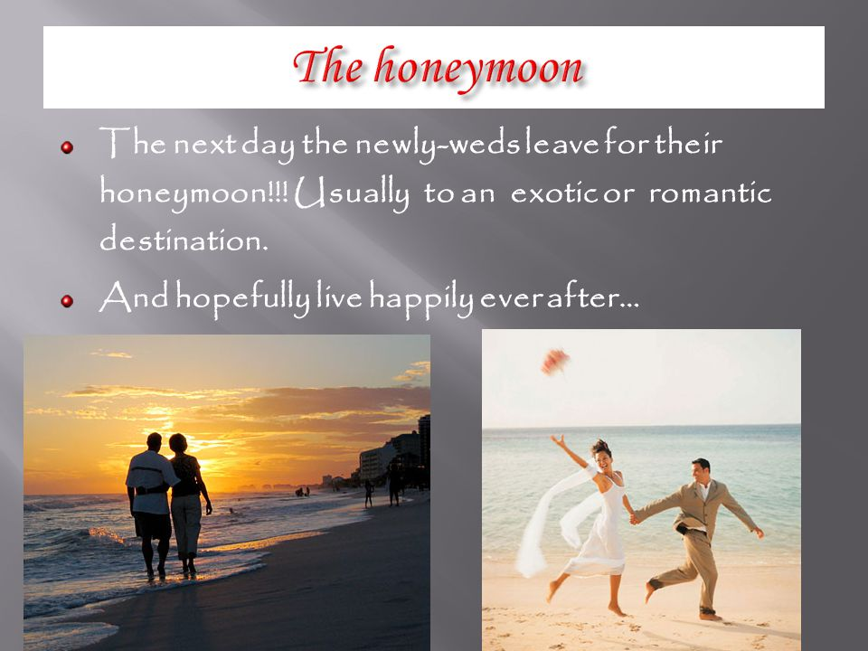 The next day the newly-weds leave for their honeymoon!!.