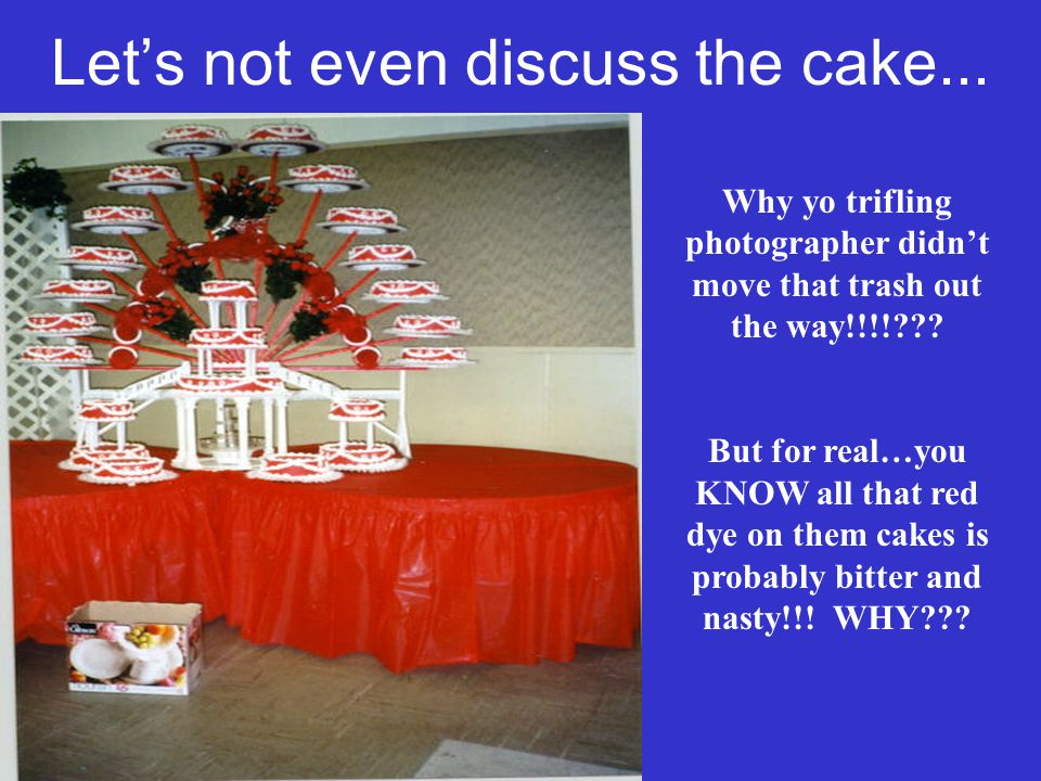 Lets not even discuss the cake...