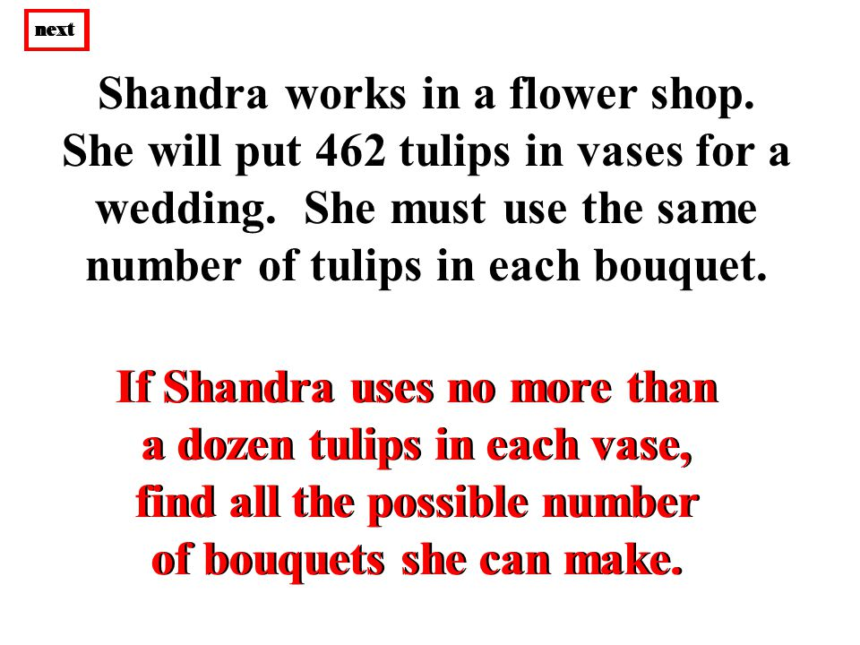 If Shandra uses no more than a dozen tulips in each vase, find all the possible number of bouquets she can make.