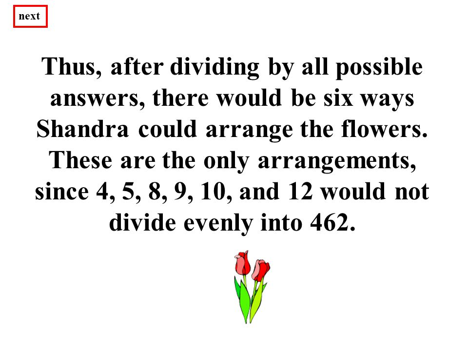 Thus, after dividing by all possible answers, there would be six ways Shandra could arrange the flowers.
