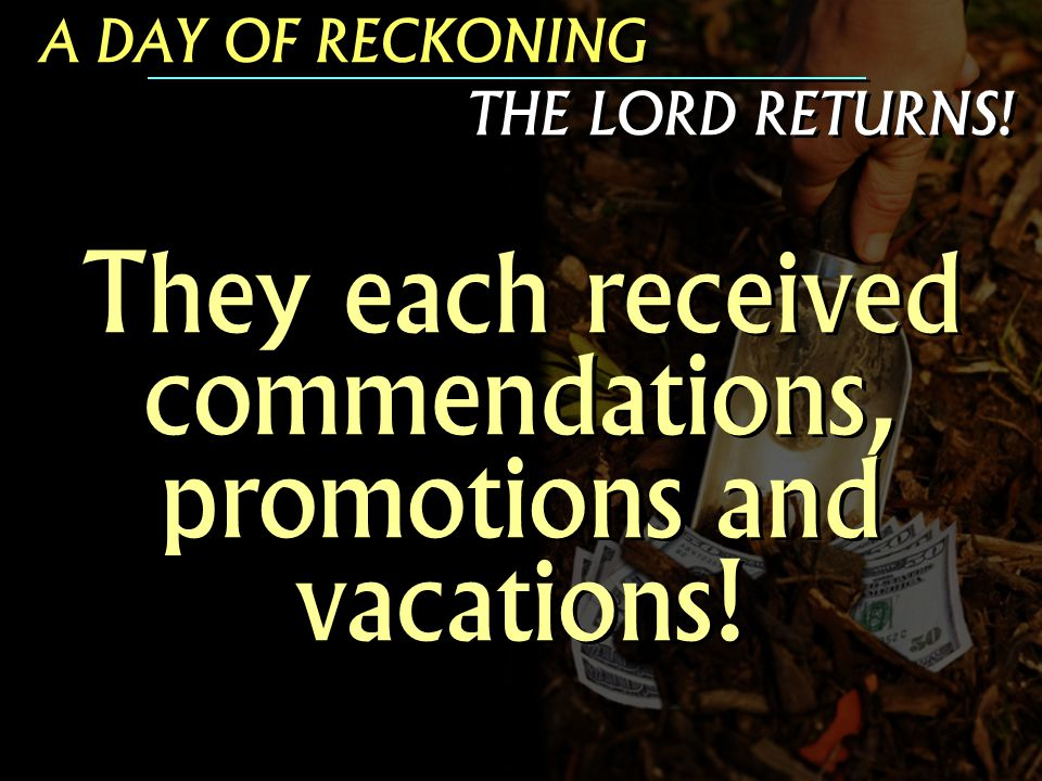 A DAY OF RECKONING THE LORD RETURNS. A DAY OF RECKONING THE LORD RETURNS.