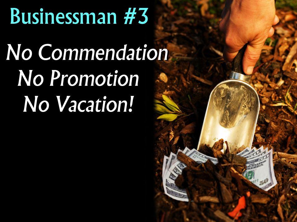 Businessman #3 No Commendation No Promotion No Vacation! No Commendation No Promotion No Vacation!