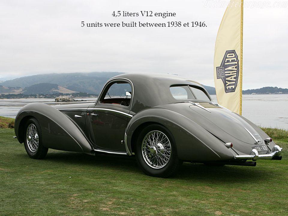 4,5 liters V12 engine 5 units were built between 1938 et 1946.