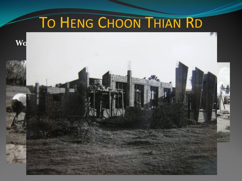 T O H ENG C HOON T HIAN R D Working Hard at the Site Up it comes