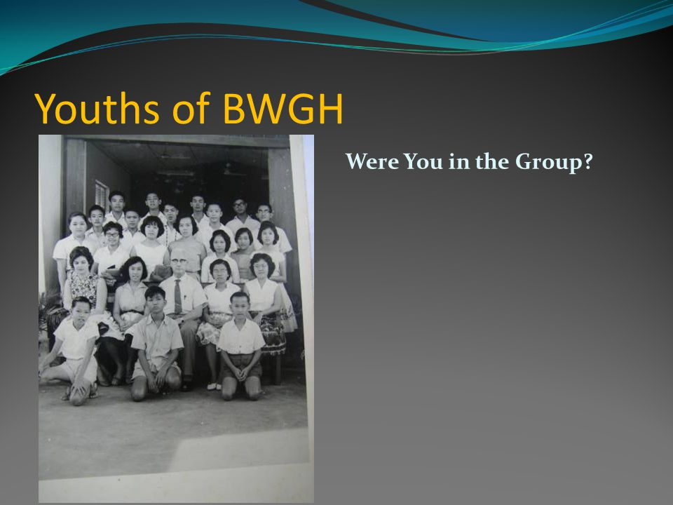 Youths of BWGH Were You in the Group?