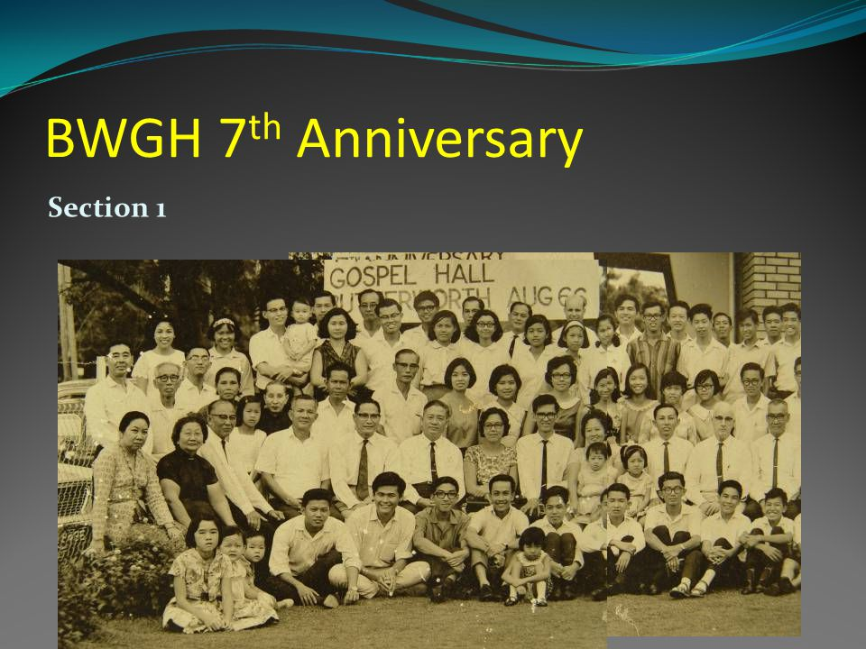 BWGH 7 th Anniversary Section 1