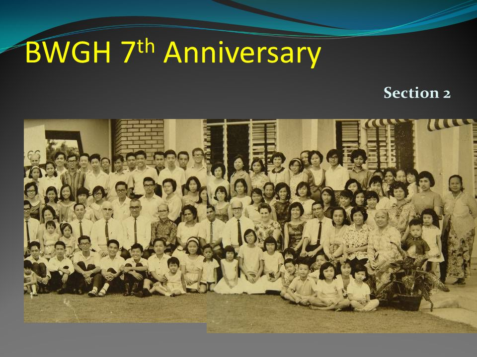 BWGH 7 th Anniversary Section 2