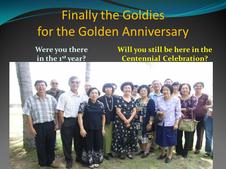 Finally the Goldies for the Golden Anniversary Were you there in the 1 st year.