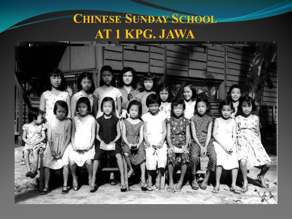 C HINESE S UNDAY S CHOOL AT 1 KPG. JAWA