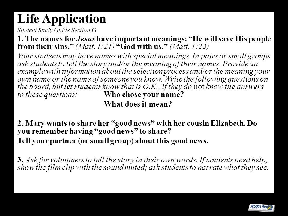 Life Application Student Study Guide Section G 1. The names for Jesus have important meanings: He will save His people from their sins. (Matt. 1:21) G