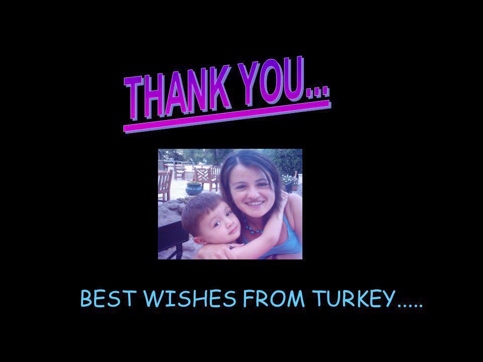 BEST WISHES FROM TURKEY.....