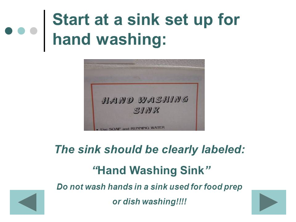 A hand washing sink must have: Hot and Cold Water Paper Towels Soap *The automatic faucet must flow for a minimum of 15 seconds.
