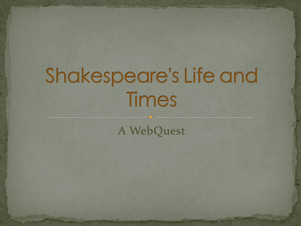 In order to fully understand the works of Shakespeare, it is important to gain insight into his life and the times in which he lived.