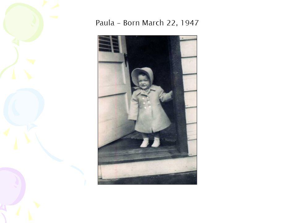Paula – Born March 22, 1947