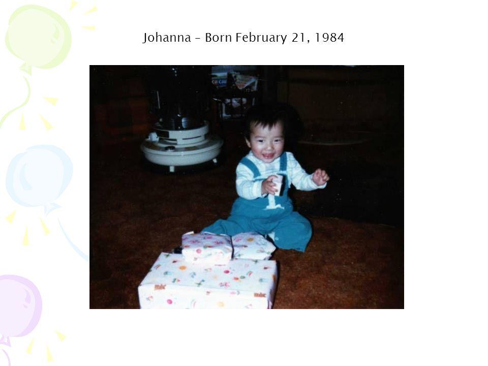 Johanna – Born February 21, 1984