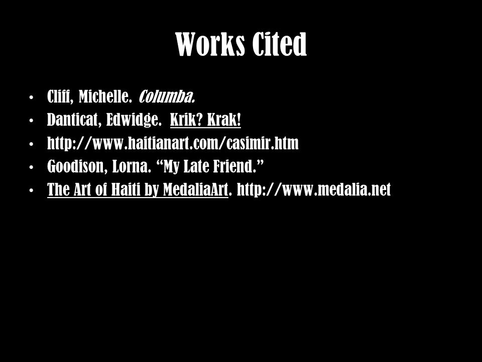 Works Cited Cliff, Michelle. Columba. Danticat, Edwidge.