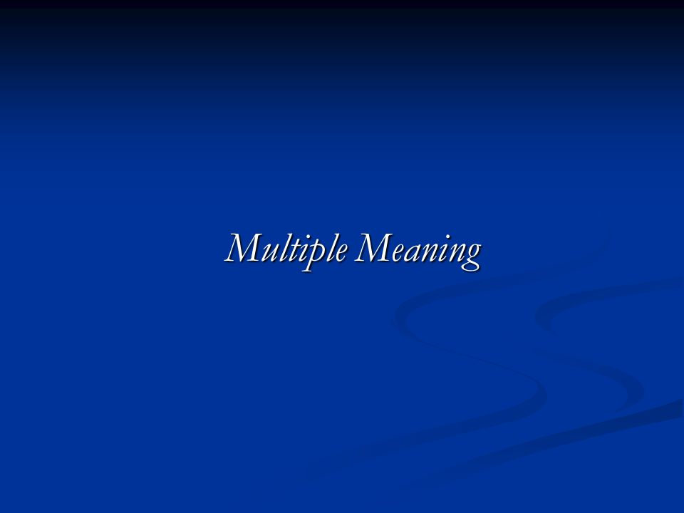 Multiple Meaning