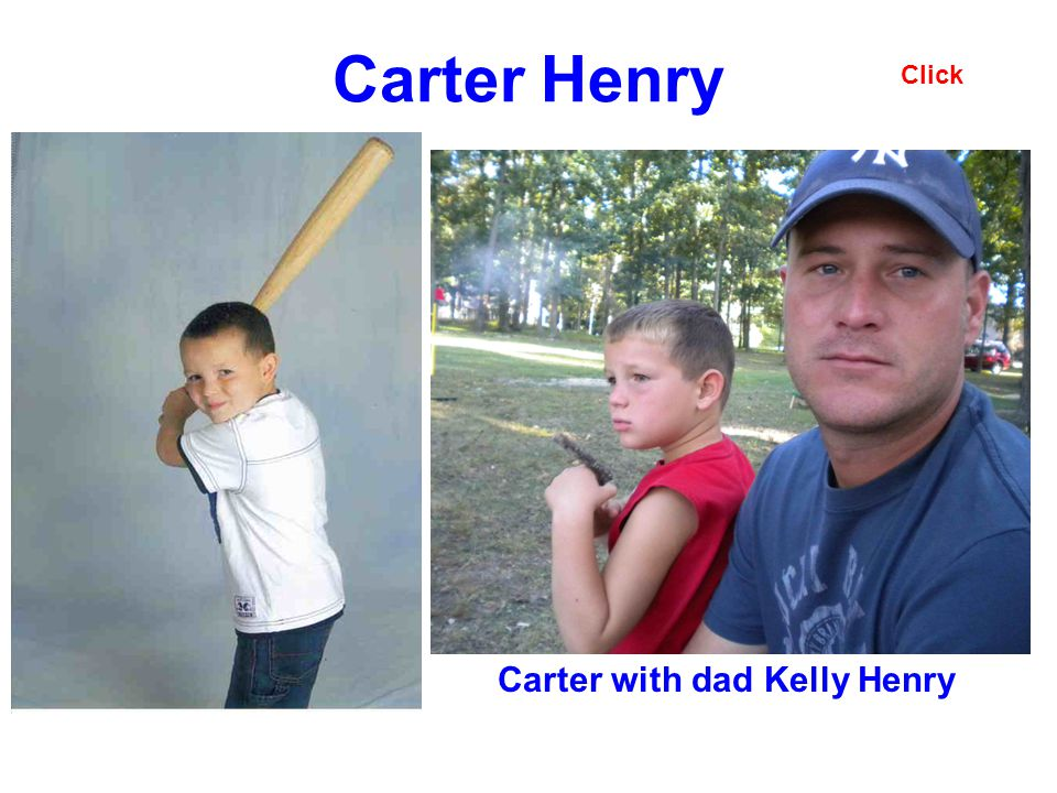 Carter Henry Carter with dad Kelly Henry Click