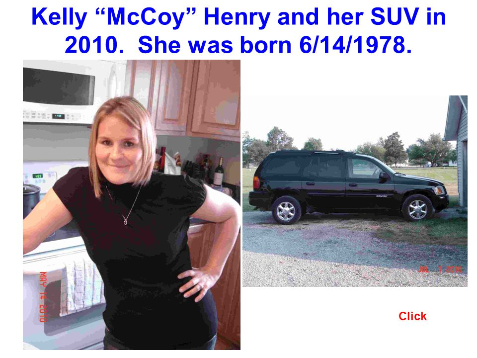 Kelly McCoy Henry and her SUV in She was born 6/14/1978. Click