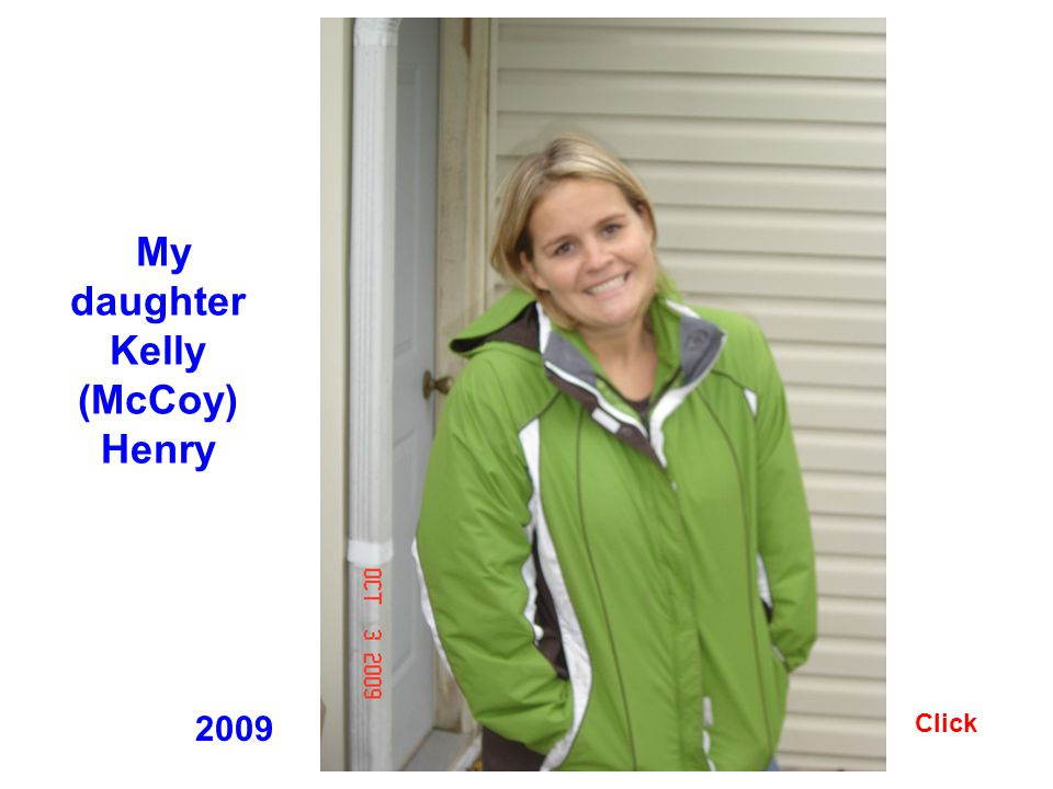 My daughter Kelly (McCoy) Henry 2009 Click