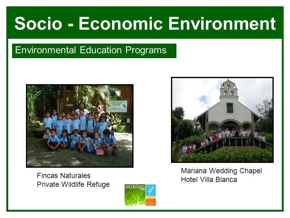 Socio - Economic Environment Environmental Education Programs Villa Blanca Manuel Antonio Fincas Naturales Private Wildlife Refuge Mariana Wedding Cha