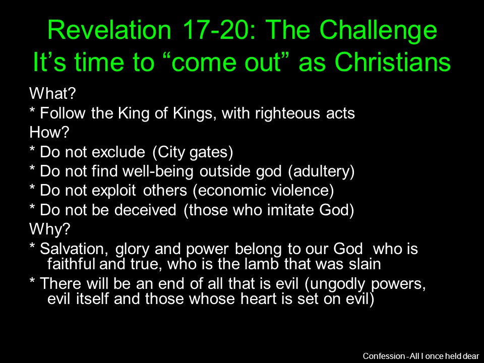 Revelation 17-20: The Challenge Its time to come out as Christians What.