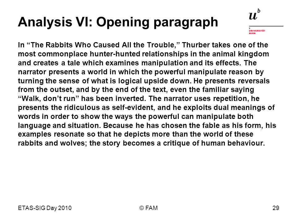 ETAS-SIG Day 2010© FAM29 Analysis VI: Opening paragraph In The Rabbits Who Caused All the Trouble, Thurber takes one of the most commonplace hunter-hu