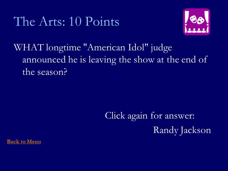 The Arts: 10 Points WHAT longtime American Idol judge announced he is leaving the show at the end of the season.