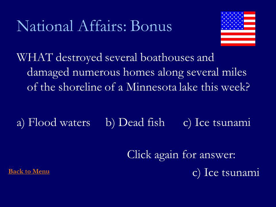 National Affairs: Bonus WHAT destroyed several boathouses and damaged numerous homes along several miles of the shoreline of a Minnesota lake this week.