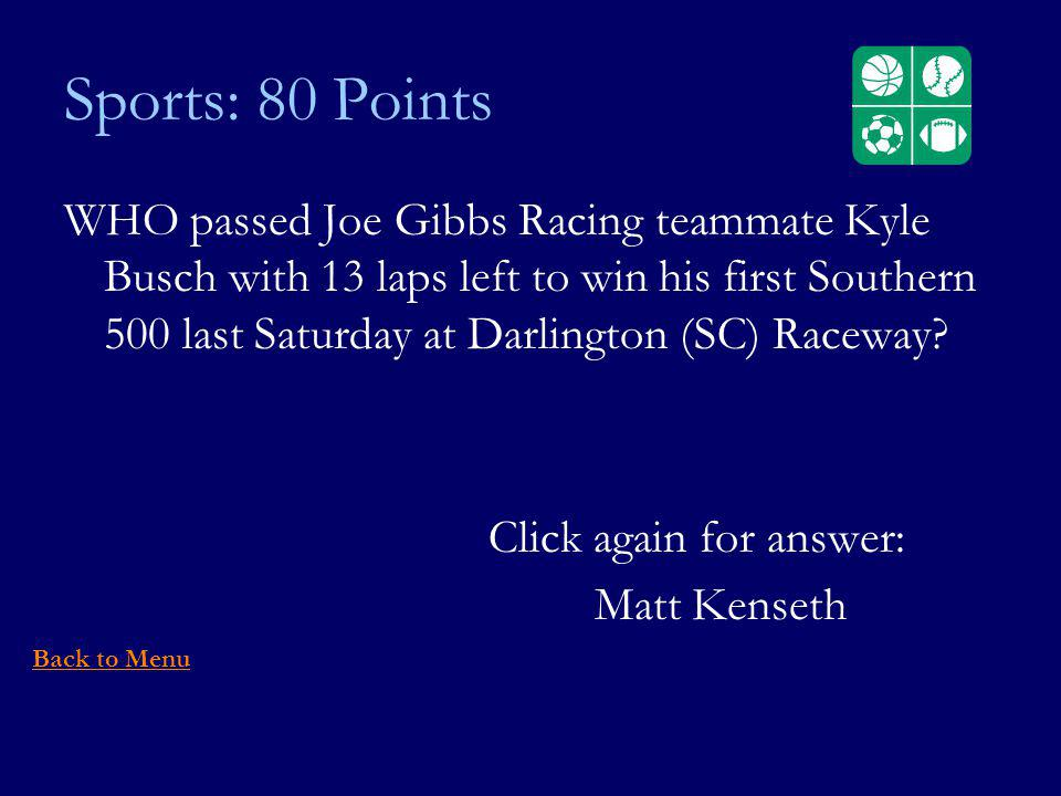 Sports: 80 Points WHO passed Joe Gibbs Racing teammate Kyle Busch with 13 laps left to win his first Southern 500 last Saturday at Darlington (SC) Raceway.