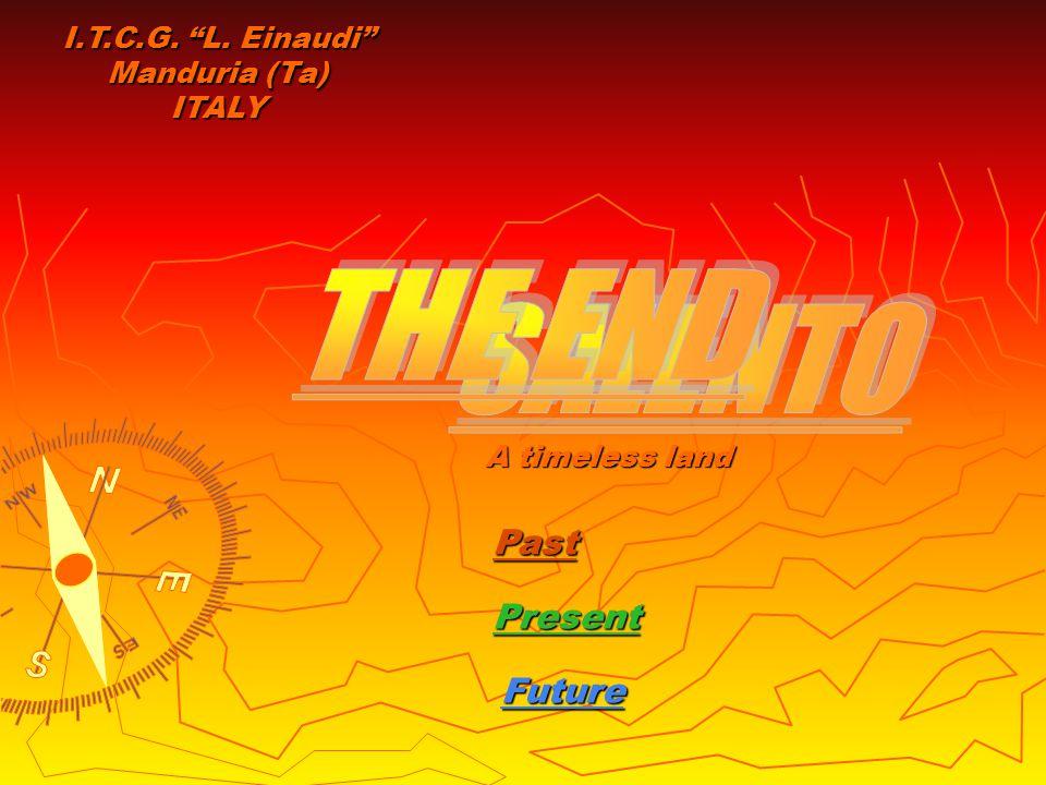 Past Present Future A timeless land I.T.C.G. L. Einaudi Manduria (Ta) ITALY