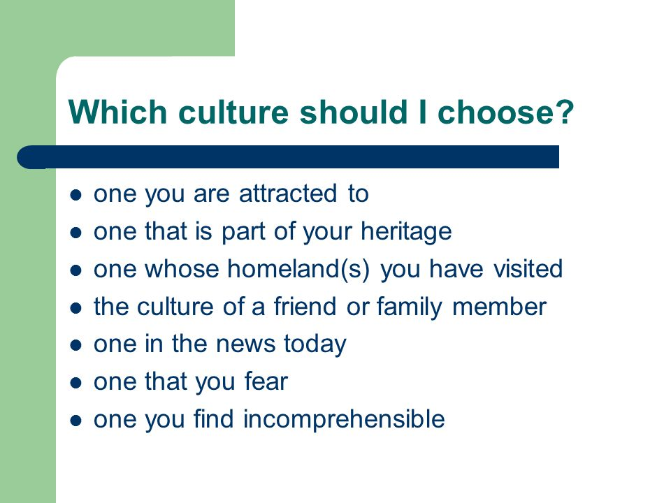 Which culture should I choose.