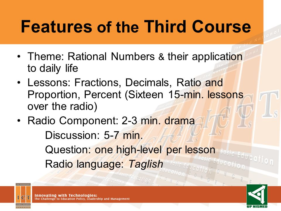 Features of the Third Course Theme: Rational Numbers & their application to daily life Lessons: Fractions, Decimals, Ratio and Proportion, Percent (Sixteen 15-min.