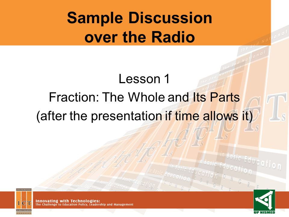 Sample Discussion over the Radio Lesson 1 Fraction: The Whole and Its Parts (after the presentation if time allows it)