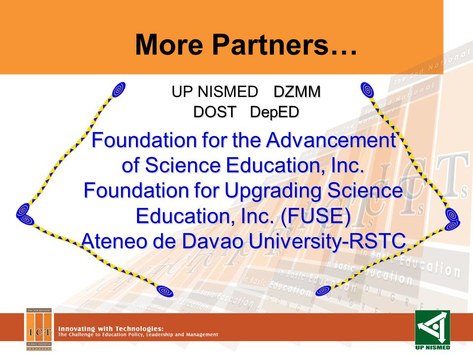 More Partners… Foundation for the Advancement of Science Education, Inc.
