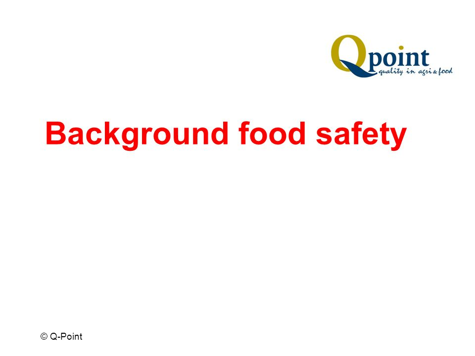 © Q-Point 852/2004 … H1 Regulation of the European Parliament and of the council on the hygiene of foodstuffs