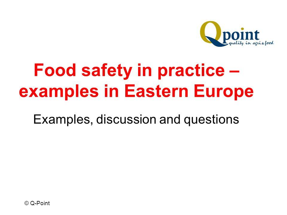 Food safety in practice – examples in Eastern Europe Examples, discussion and questions