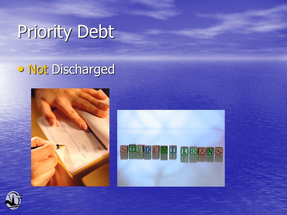 Priority Debt Not Discharged Not Discharged