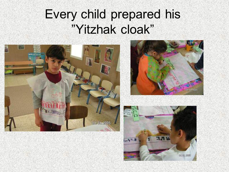 Every child prepared his Yitzhak cloak