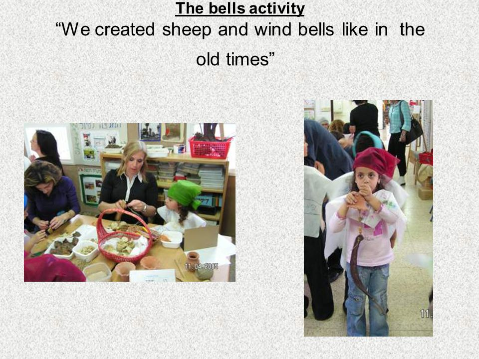 The bells activity We created sheep and wind bells like in the old times