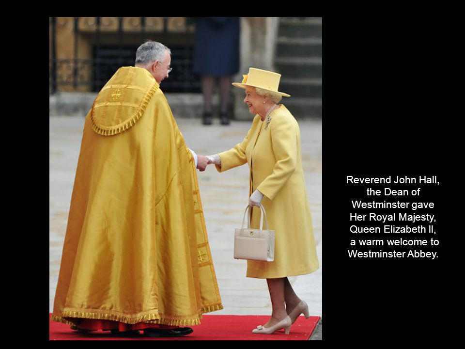 Reverend John Hall, the Dean of Westminster gave Her Royal Majesty, Queen Elizabeth ll, a warm welcome to Westminster Abbey.