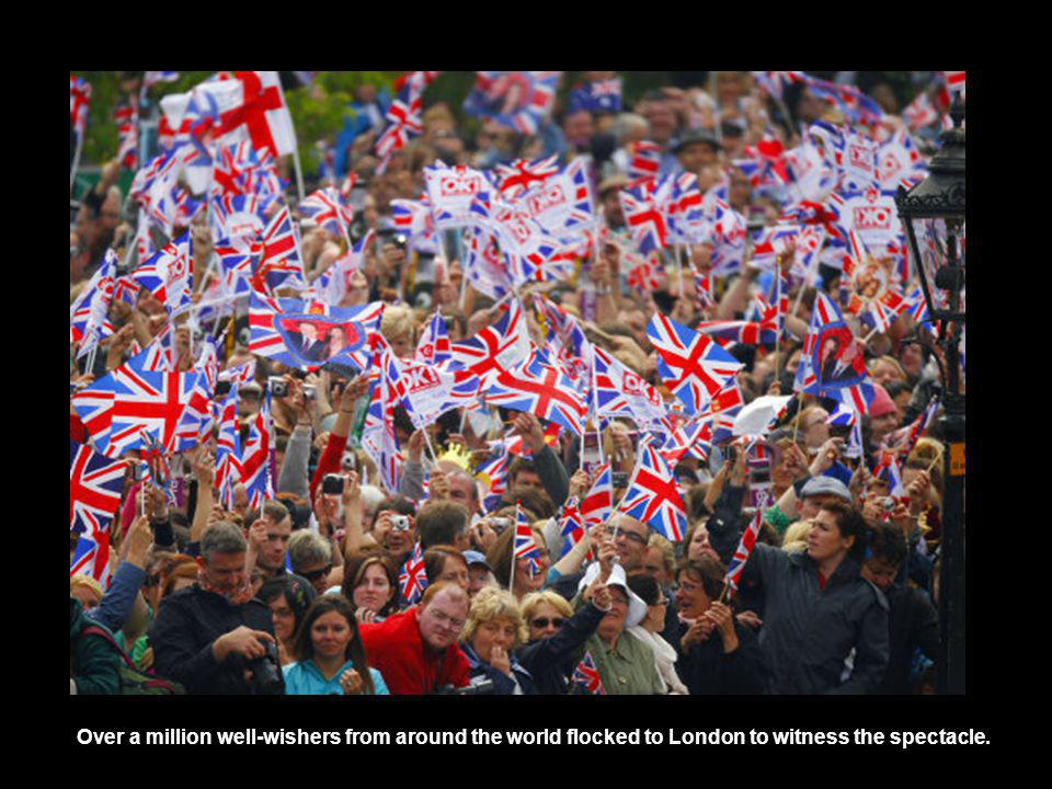 Over a million well-wishers from around the world flocked to London to witness the spectacle.