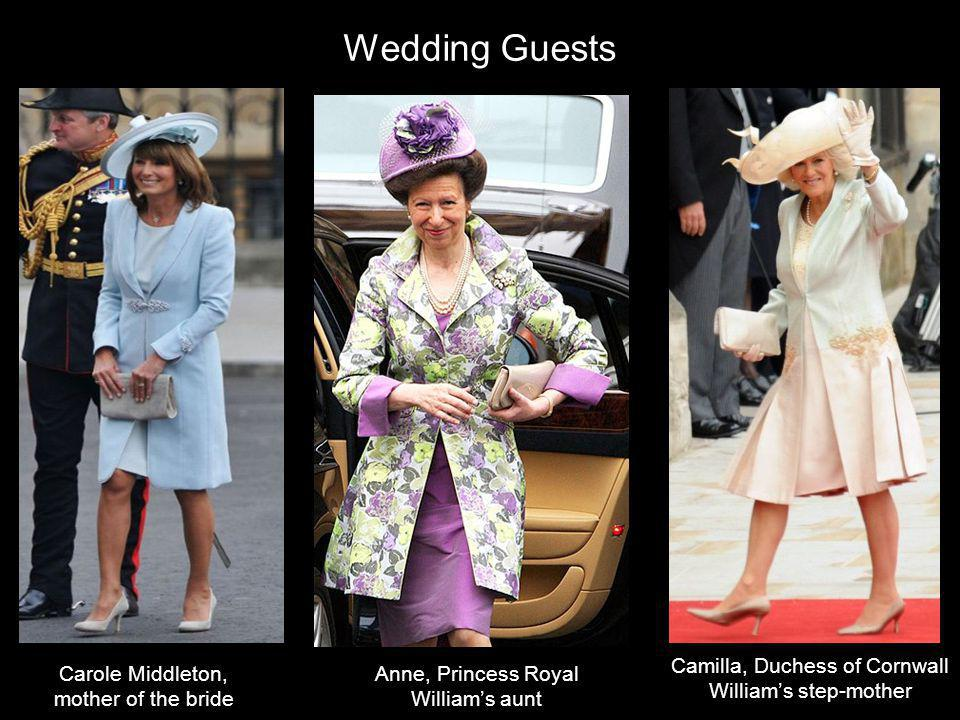 Carole Middleton, mother of the bride Anne, Princess Royal Williams aunt Camilla, Duchess of Cornwall Williams step-mother Wedding Guests