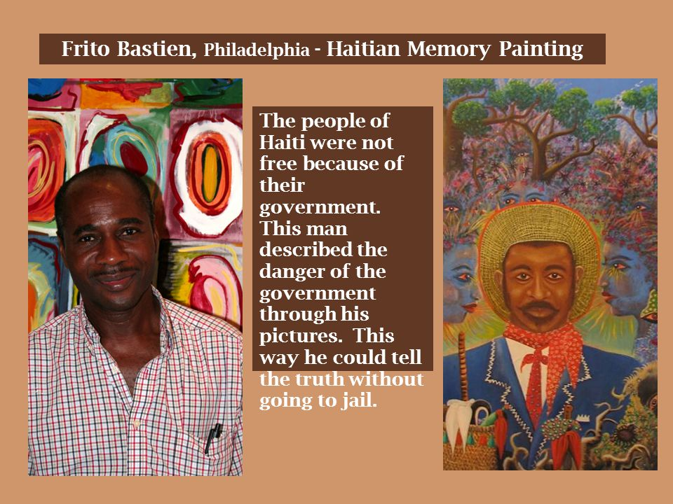 Frito Bastien, Philadelphia - Haitian Memory Painting The people of Haiti were not free because of their government.