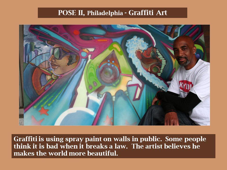 POSE II, Philadelphia - Graffiti Art Graffiti is using spray paint on walls in public.