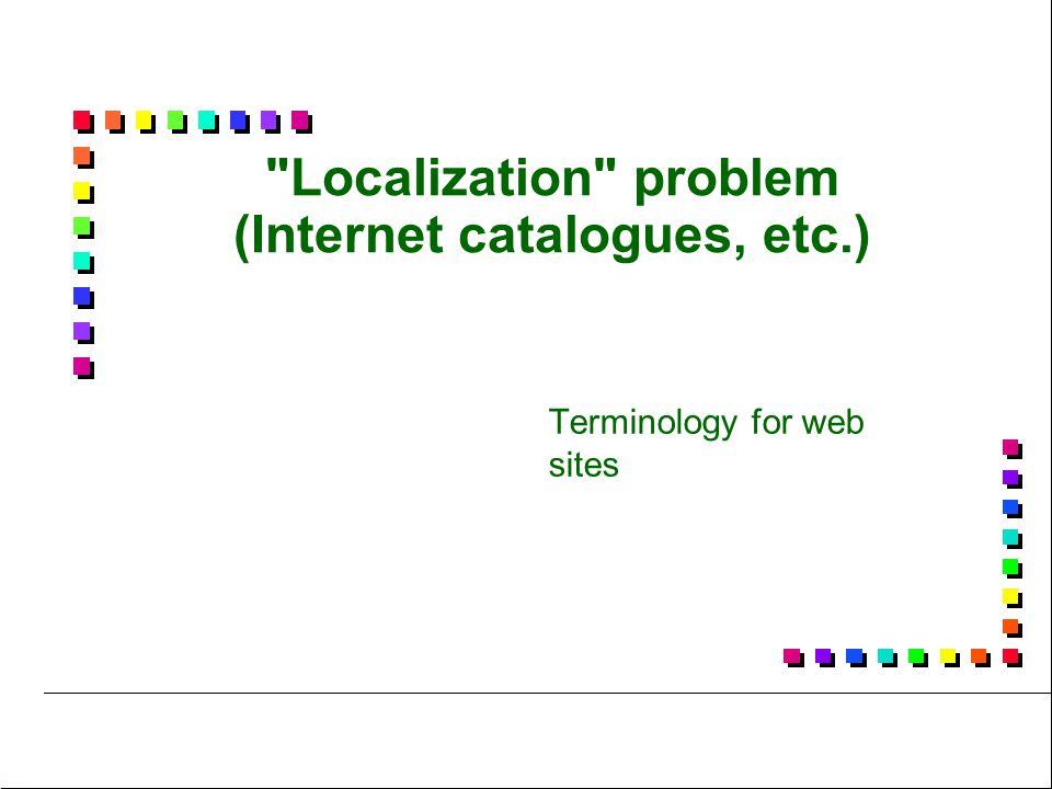 Localization problem (Internet catalogues, etc.) Terminology for web sites